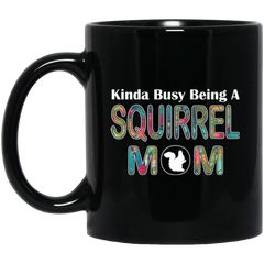 KINDA BUSY BEING A SQUIRREL MOM Black Mug