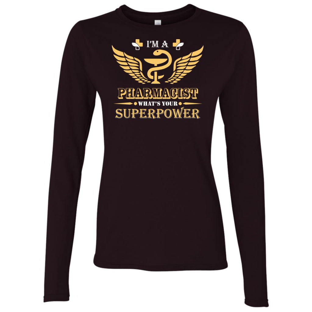 I'm A Pharmacist What's Your Superpower Women's Long Sleeve