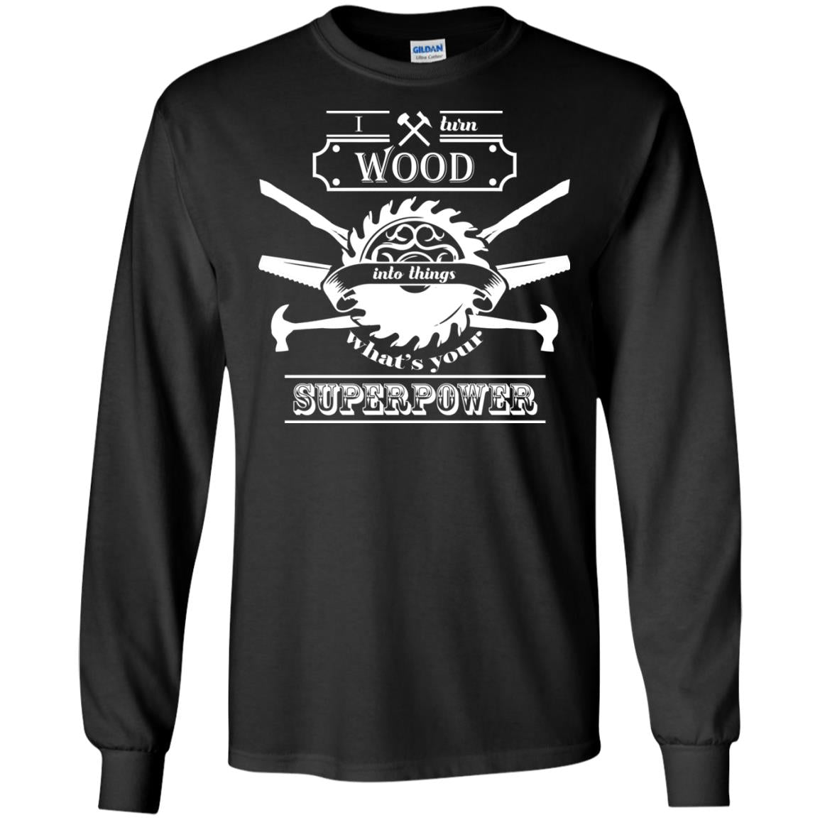 Carpenters Sawdust and Glitter for wood handmade men Long Sleeve