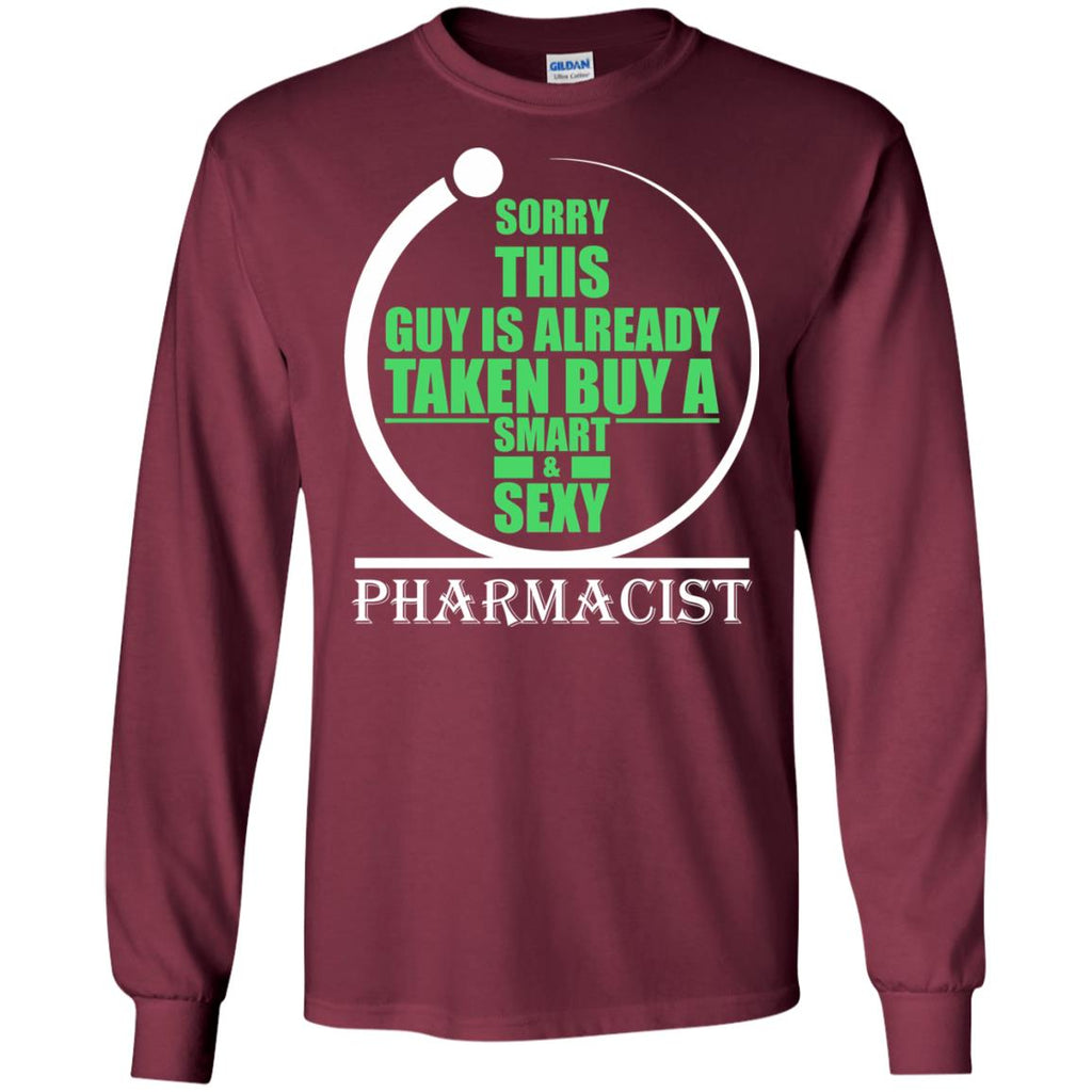 Sorry this guy is already taken by a smart sexy pharmacist Long Sleeve