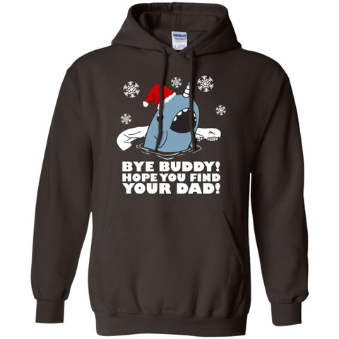 Bye buddy hope you find your dad Pullover Hoodie