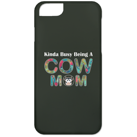 KINDA BUSY BEING A COW MOM iPhone 6 Case