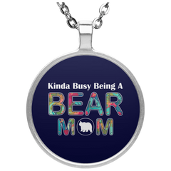KINDA BUSY BEING A BEAR MOM Necklace