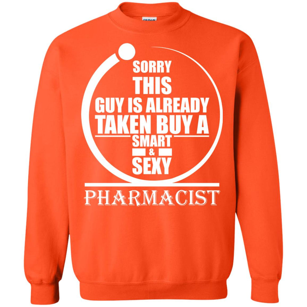 Sorry this guy is already taken by a smart sexy pharmacist 2 Crewneck Sweatshirt
