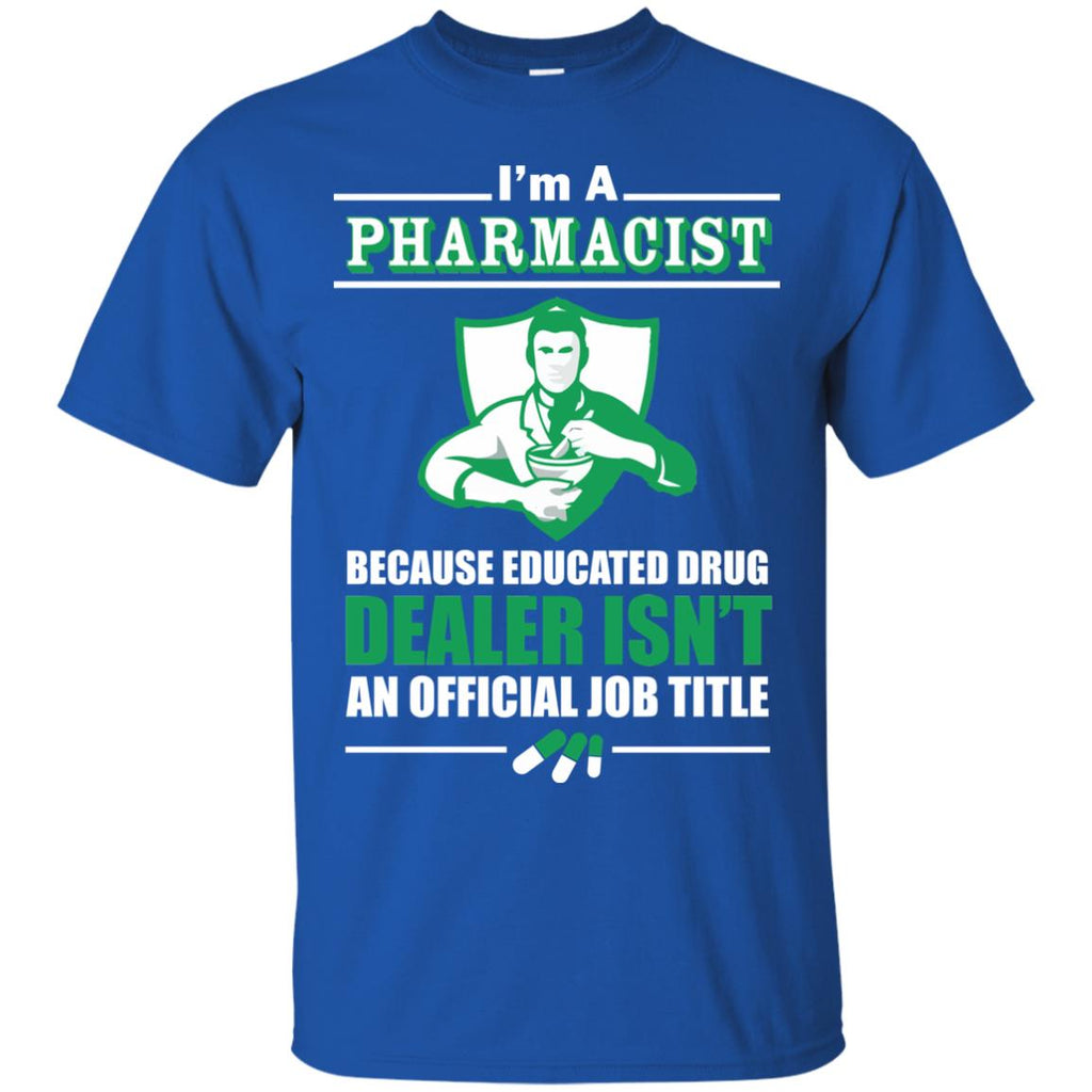 Pharmacist Educated Drug Dealer not a job title Unisex T-Shirt