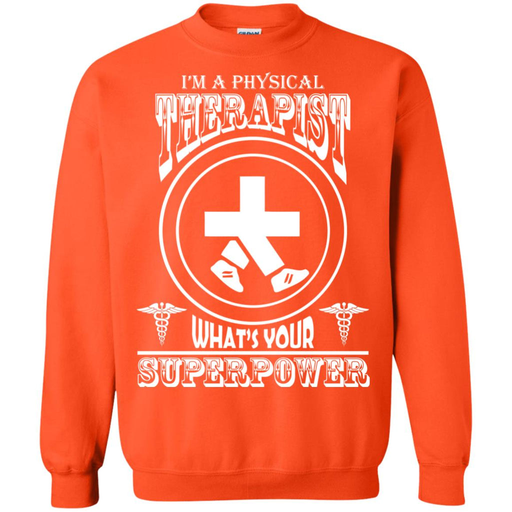 I'm A Physical Therapist What's Your Superpower Crewneck Sweatshirt