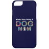 Image of KINDA BUSY BEING A DOG MOM iPhone 6 Case