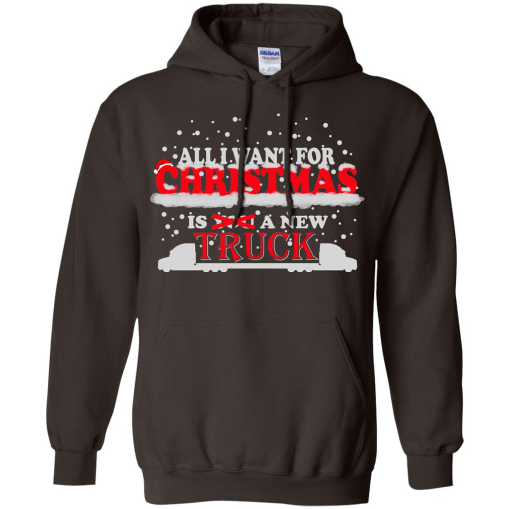All I Want for Christmas is a New Truck  Pullover Hoodie