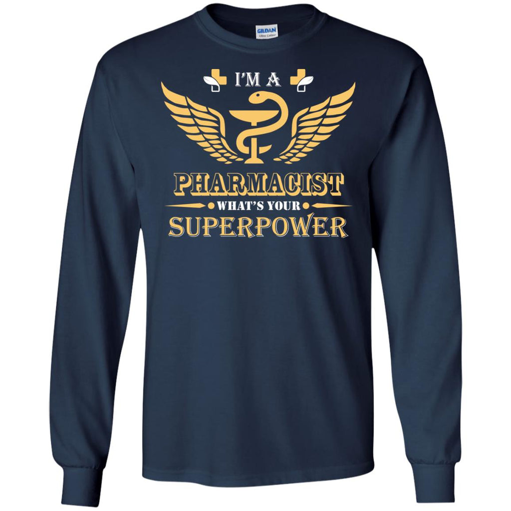 I'm A Pharmacist What's Your Superpower Long Sleeve