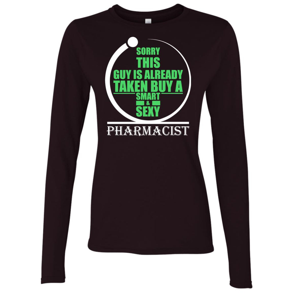 Sorry this guy is already taken by a smart sexy pharmacist Women's Long Sleeve