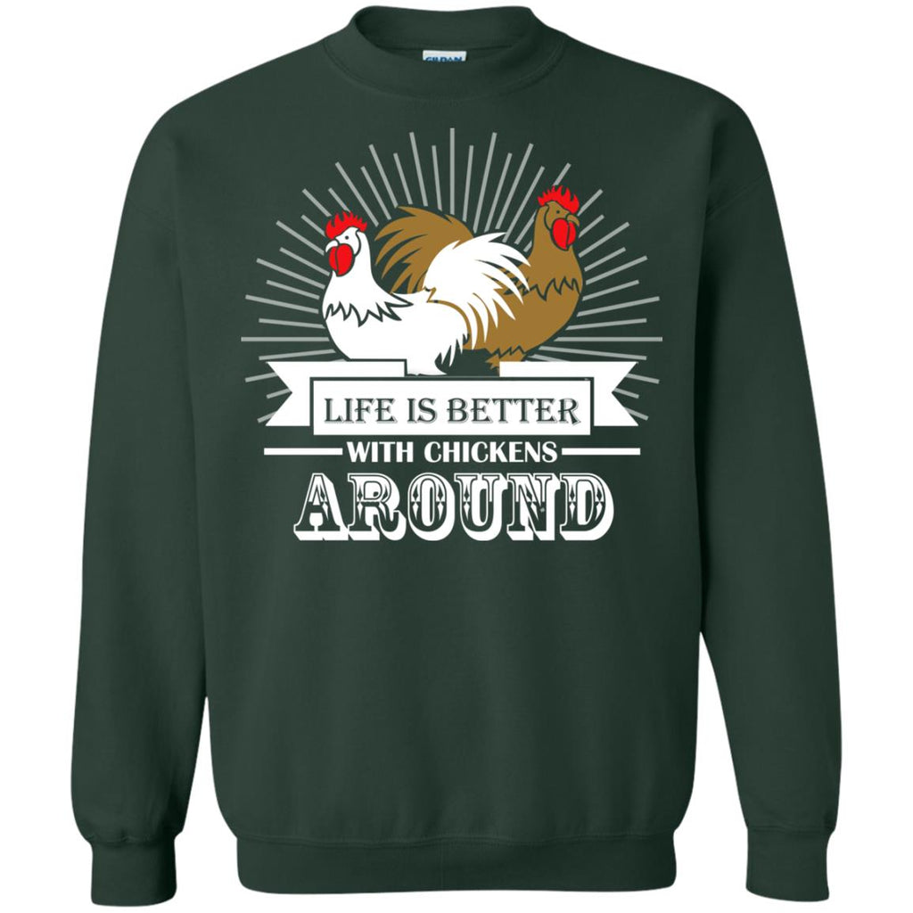 Life is Better with Chickens Around Crewneck Sweatshirt