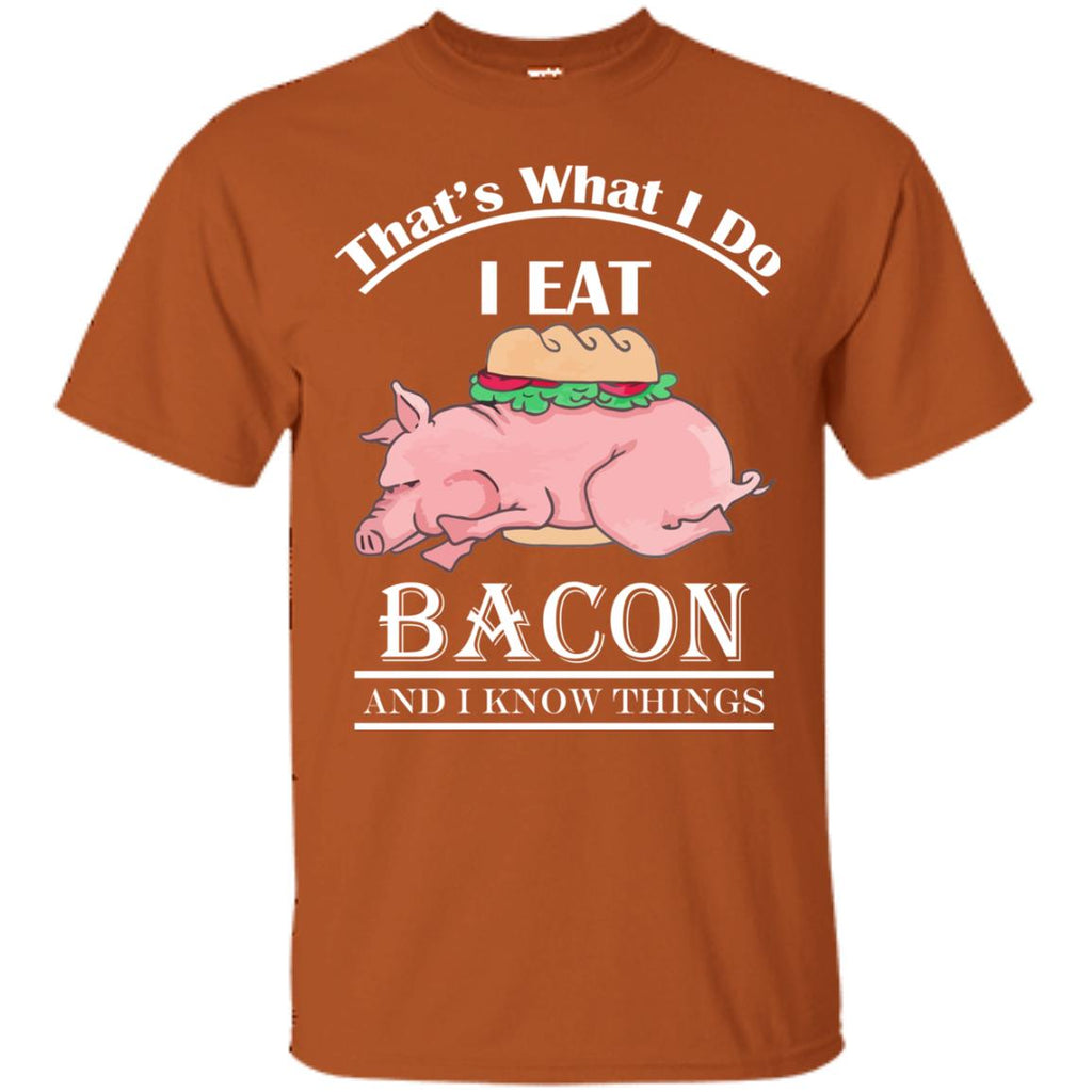 FUNNY BACON AND I KNOW THINGS Unisex T-Shirt