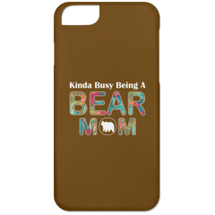 KINDA BUSY BEING A BEAR MOM iPhone 6 Case