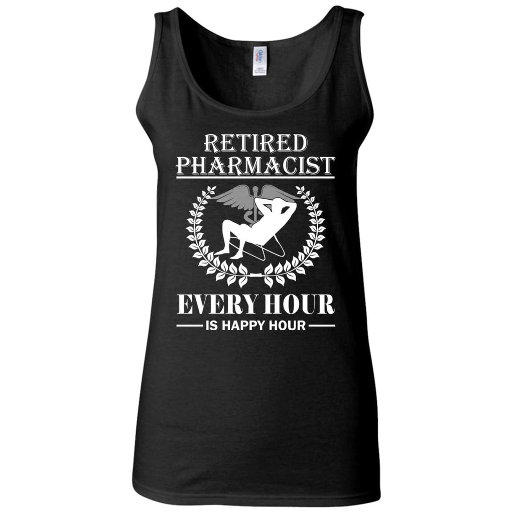 Retired Pharmacist Every Hour Is Happy Hour Women's Fitted Tank