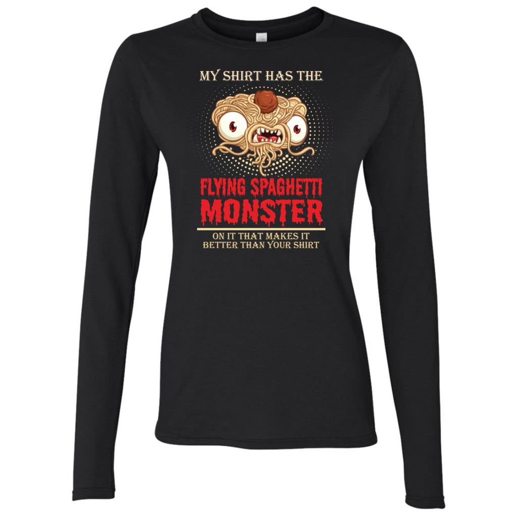 My Shirt Has the Flying Spaghetti Monster on It Women's Long Sleeve