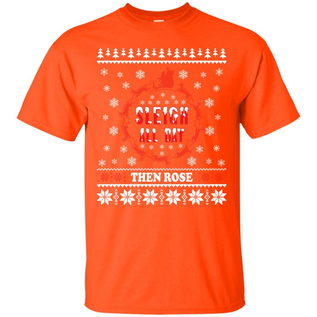 Sleigh All Day Then Rose Christmas Wine Unisex T-Shirt