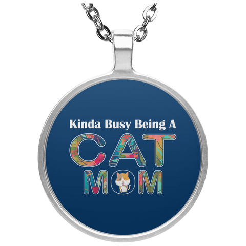 KINDA BUSY BEING A CAT MOM Necklace