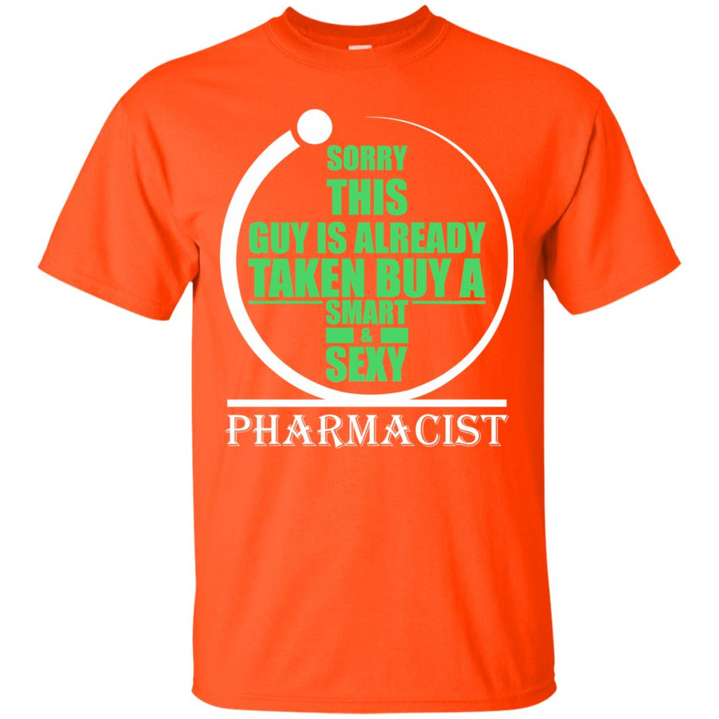 Sorry this guy is already taken by a smart sexy pharmacist Unisex T-Shirt