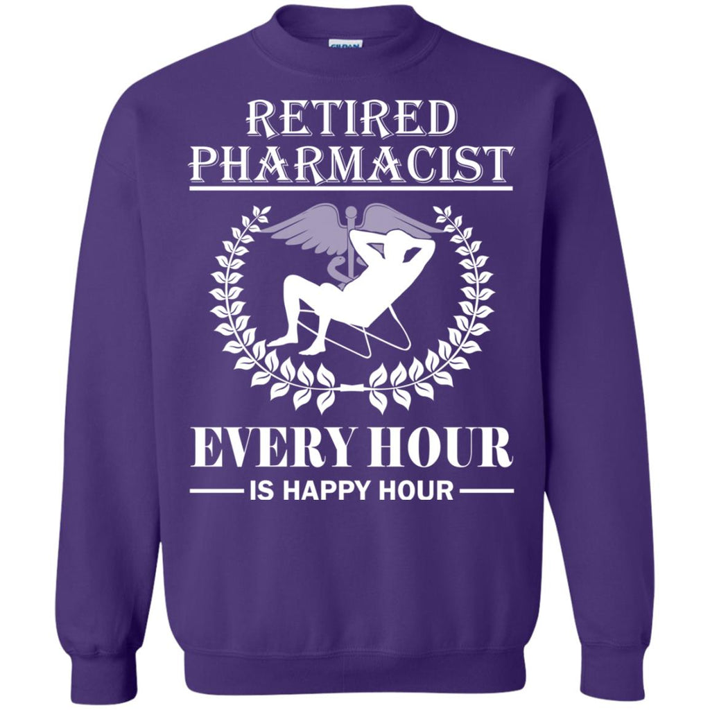 Retired Pharmacist Every Hour Is Happy Hour Crewneck Sweatshirt