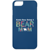 Image of KINDA BUSY BEING A BEAR MOM iPhone 6 Case