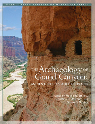 The Archaeology of Grand Canyon : Ancient Peoples, Ancient Places