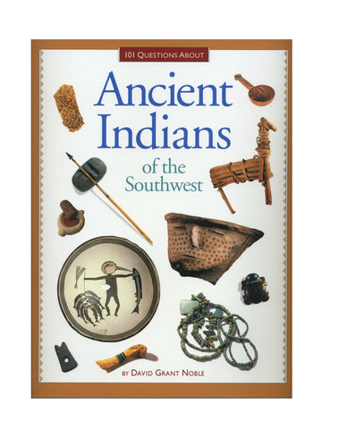 101 Questions About Ancient Indians of the Southwest