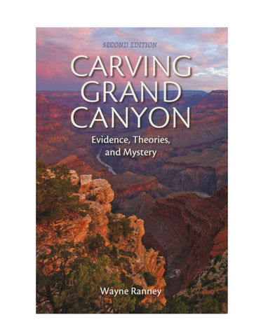 Carving Grand Canyon: Evidence, Theories, and Mystery