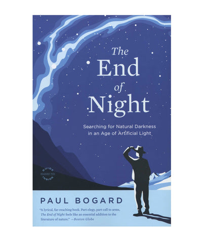 The End of the Night: Searching for Natural Darkness in an Age of Artificial Light