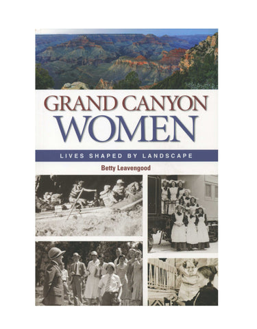 Grand Canyon Women - Lives Shaped by Landscape