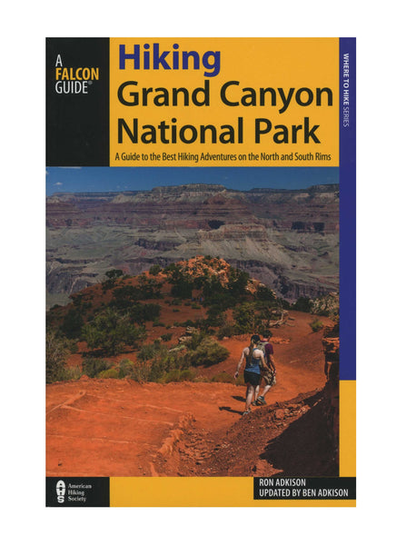 Hiking Grand Canyon National Park: A Falcon Guide