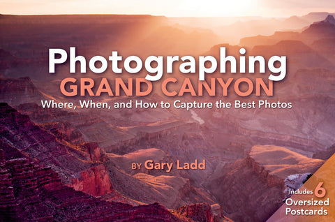 Photographing Grand Canyon: Where, When and How to Capture the Best Photos