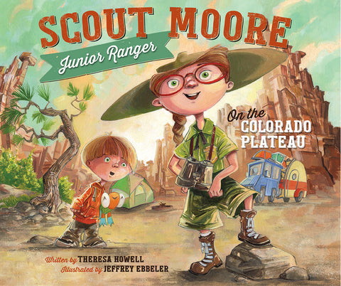 Scout Moore, Junior Ranger: On the Colorado Plateau