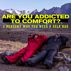 Are you Addicted to Comfort? 3 Reasons Why You Need a Selk'bag!