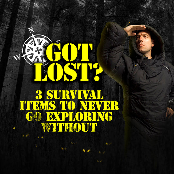 Got Lost? 3 Survival Items to Never Go Exploring Without