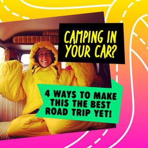 Camping in Your Car? 4 Ways to Make this the Best Road Trip Yet!