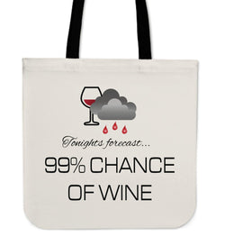 """Today's Forecast... 99% Chance of Wine"" Classic Tote"