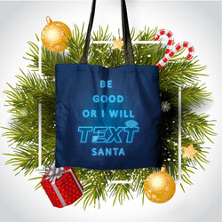 """Be Good Or I Will TEXT Santa"" Classic Tote"