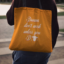 """Dreams don't work unless you do"" Classic Tote"