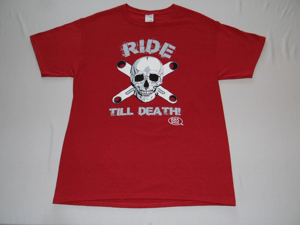 685 DESIGNS RIDE TILL DEATH T SHIRT