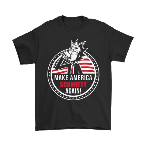 Make America Schwifty Again - Limited Edition