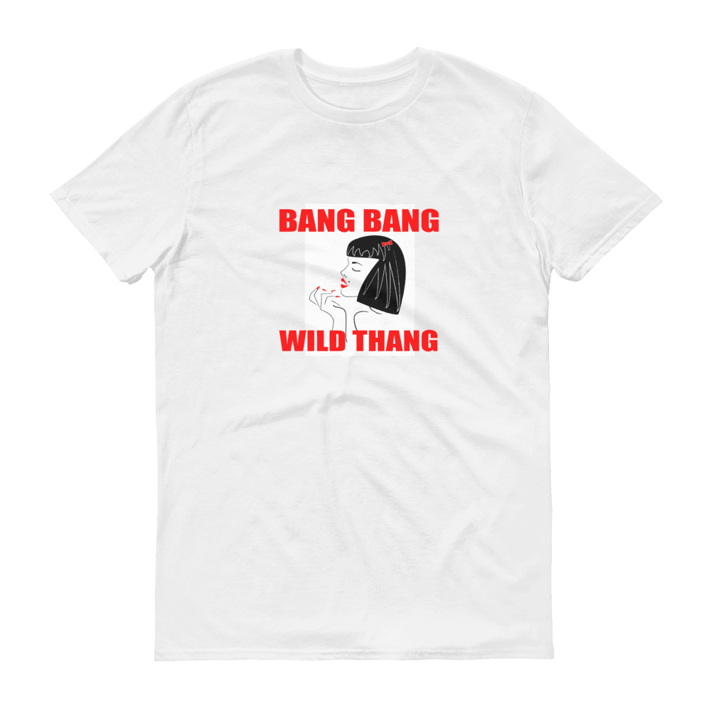Bang Bang Wild Thang Limited Edition Unisex T-Shirt, White
