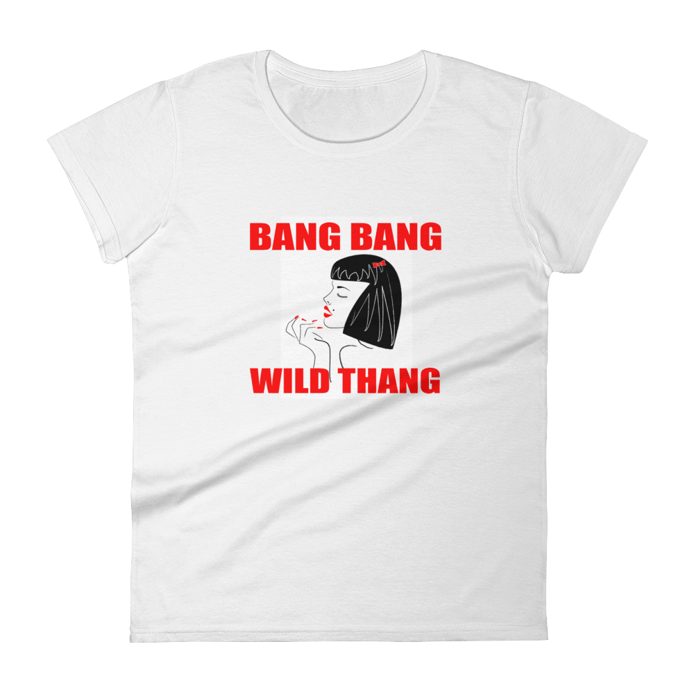 Bang Bang Wild Thang Limited Edition Womens T-Shirt, White