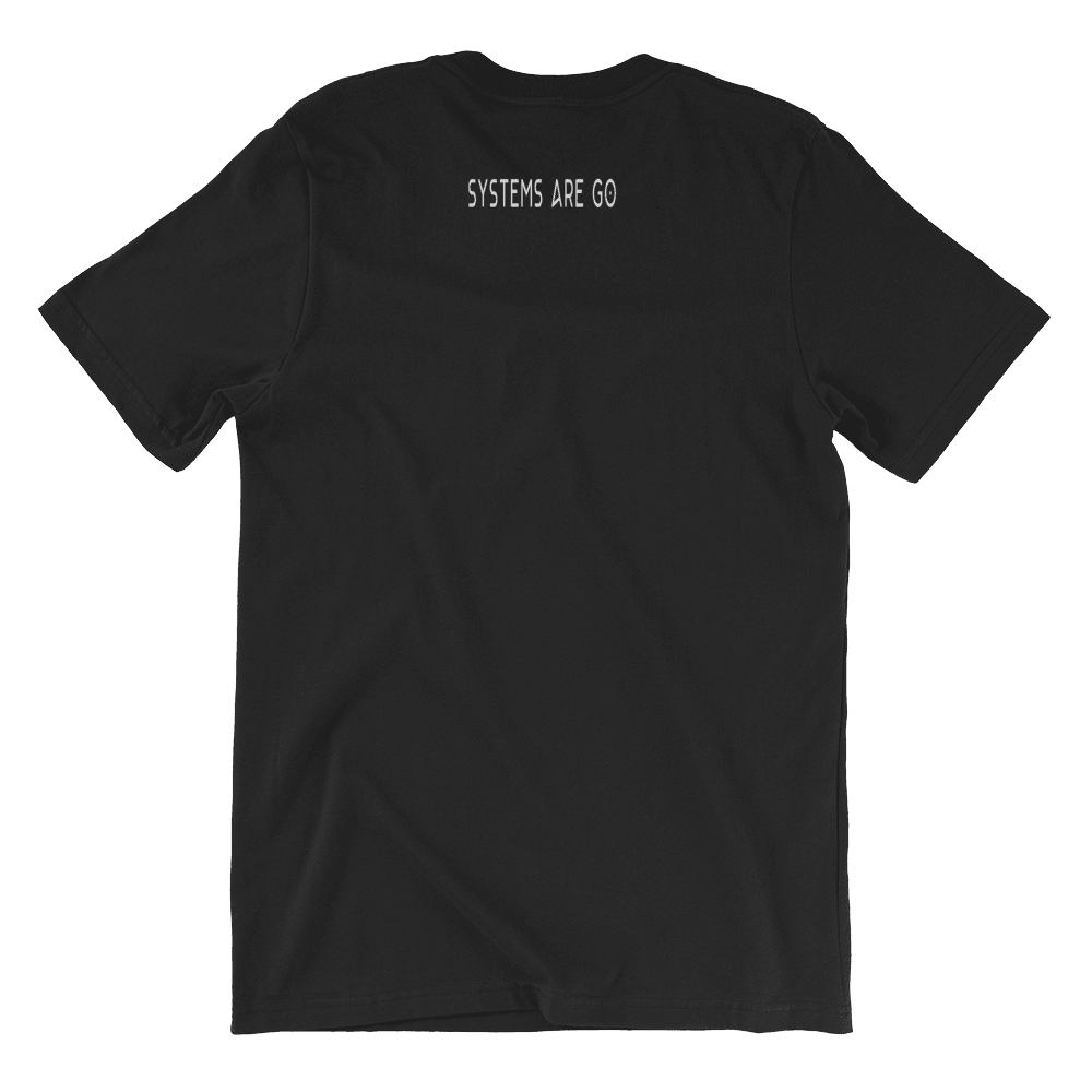 Systems Are Go Unisex T-Shirt, Black. Back With Small Slogan Print. PhD Tee™ Designer Street Style Tees