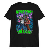 'Never Trust the Living' Short-Sleeve Unisex T-Shirt
