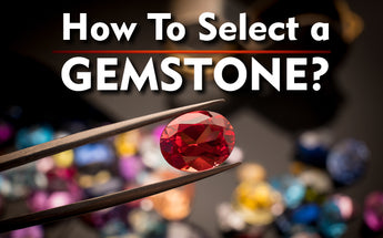 How to select a Gem Stone