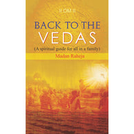Back to the Vedas - Sh. Madan Raheja