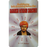 Dayanand Saraswati Revolutionary Vedic Scientist of Modern era - Dr. O P Babbar