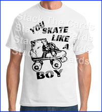 U Skate Like A Boy Roller Derby - Geek Retro Fun Kitsch - Unisex White T-Shirt - Stack The Cards - [variant_title]