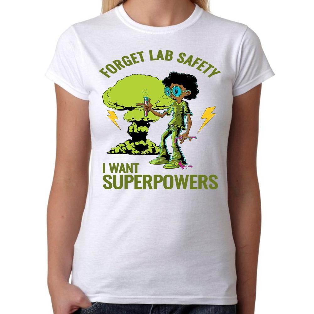 I want Superpowers not lab safety - Womens White T-Shirt - Parody Geek Retro Fun Kitsch Cute - Stack The Cards - [variant_title]