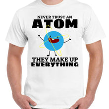 Never Trust An Atom Science - Unisex White T-Shirt - Parody Geek Retro Fun Kitsch - Stack The Cards - [variant_title]